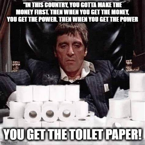You get the toilet paper!